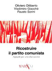 """Diliberto-Giacchè-Sorini """"Ricostruire il Partito Comunista"""""""